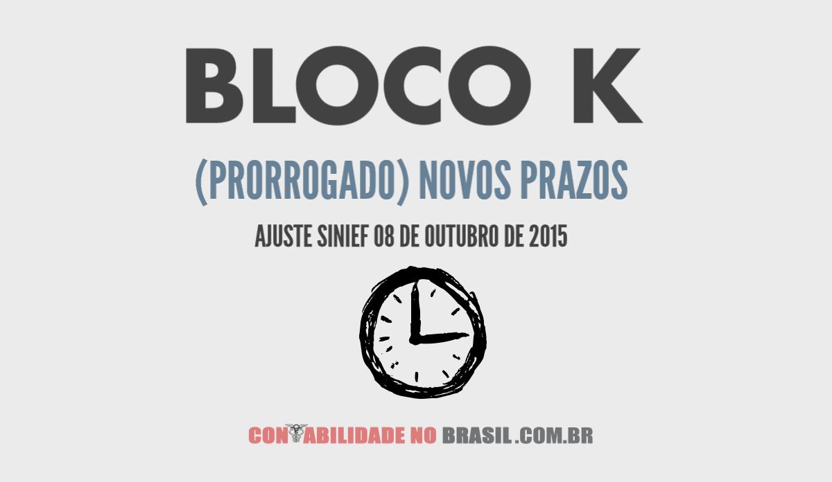 BLOCO K novo prazo, prorrogado com o Ajuste SINIEF 08/2015